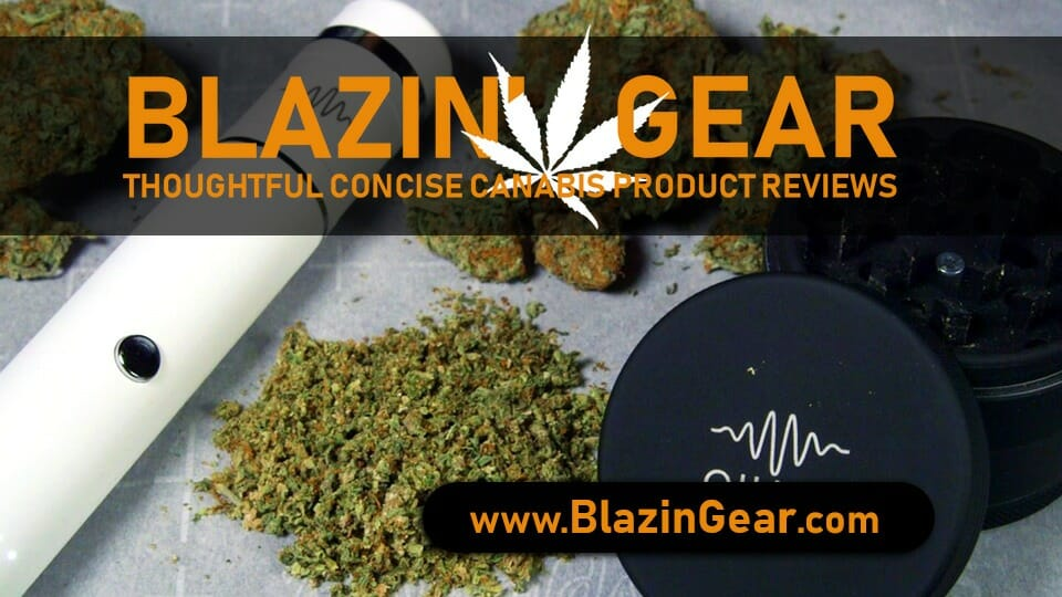 Blazin' Gear - Cannabis Product Reviews